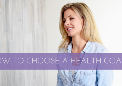 How to Choose a Health Coach!